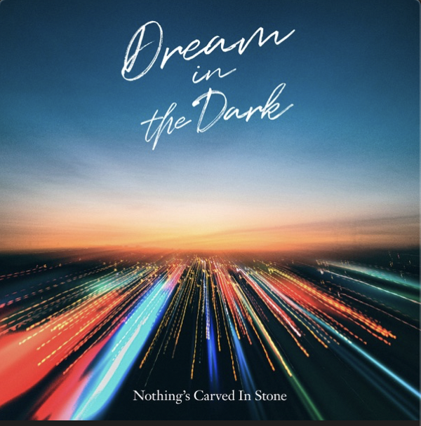 Nothing's Carved In Stone「Dream in the Dark」